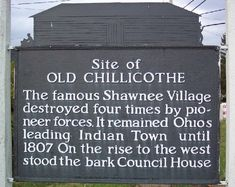site of Old Chillicothe town, General George Rogers Clark led these raids. Daniel Boone & Simon Kenton were part of Clark's troops.