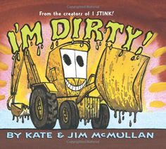 I'm Dirty!: Kate McMullan, Jim McMullan: Fun series of books