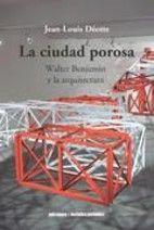 La ciudad porosa : Walter Benjamin y la…