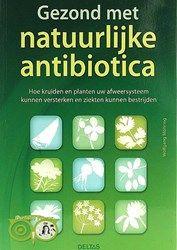 Gezond met natuurlijke antibiotica - Wolfgang Möhring | Webshop Danielle Forrer | Mineralen | Klankschalen | Koshi shanti's | Zaphir Chimes | Tingsha | Inzichtkaarten | Wierook StamFord | Pendels | etc | Wieringerwerf