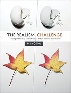 The Realism Challenge: Drawing and Painting Secrets from a Modern Master of Hyperrealism: Mark Crilley: 0000385346298: Amazon.com: Books