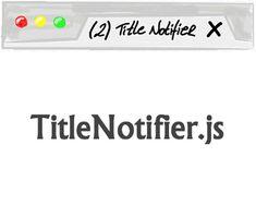 TitleNotifier.js – Show Unread Notifications Number in Title  #jQuery #title #notification #notify