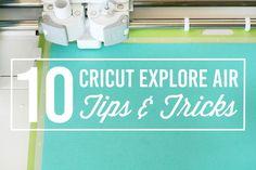 10 Cricut Explore Air Tips & Tricks - thecraftedsparrow.com