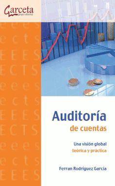 Auditoría de cuentas : una visión global teórica y práctica / Ferran Rodríguez García