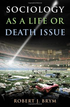 Sociology as a Life or Death Issue: Robert J. Brym