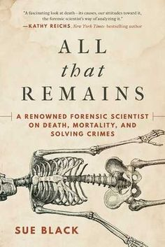 For fans of Caitlin Doughty, Mary Roach, and CSI shows, a renowned forensic scientist on death and mortality. Books To Buy, I Love Books, Good Books, Books To Read, My Books, Reading Lists, Book Lists, Crime Books, Psychology Books