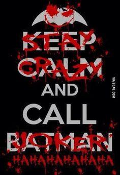 Keep calm & call the Joker (!)