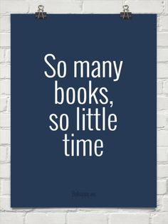 So many books, so little time #152668