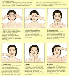 some useful  exercises. Source: http://beautyandthebees.blogspot.it/2009/09/facial-exercises.html