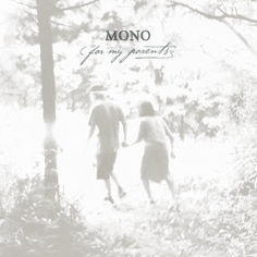"""mono - """"for my parents"""" : post-rock"""