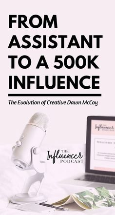 How Dawn McCoy went from assistant to a 500K influence. The Influencer podcast, grow your business, social marketing, social influencer, Creative influencer, influencer marketing, social media marketing, marketing podcast, business podcast, influencer pod