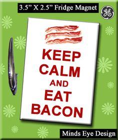 Keep Calm - Magnet #keepcalm #bacon