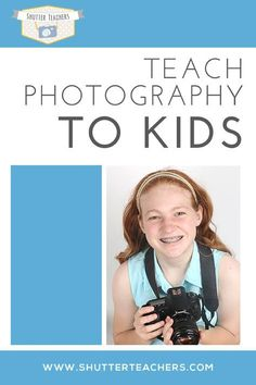 Teach Photography to Kids - www.shutterteachers.com - Basic Digital Photography for Kids is a fun yet informative way to teach beginning photography to children. This curriculum has been created specifically for kids ages 8-12. Use this curriculum to start a photography club or after school program at your local elementary or school, use within a home school environment, or teach your own children! You can even use this program in kids camps over summer, winter and/or spring break!