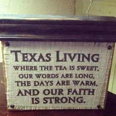 Texas Living - where the tea is sweet, our words are long, the days are warm, and our faith is strong!