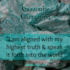 """Amazonites Crystal Affirmation  """"I am aligned with my highest truth & speak it forth into the world"""".  #affirmation #crystal #amzonite http://wandavirgo.com"""