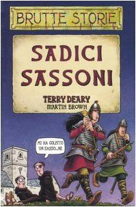 Sadici sassoni (Terry Deary, M. Brown)