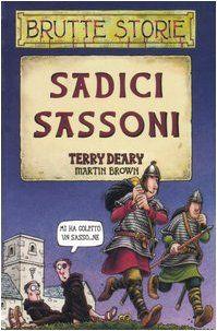 Sadici sassoni (Terry Deary, M. Brown)