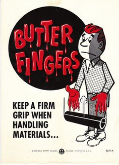 Vintage Work Safety Poster - Butter Fingers When Handling Material