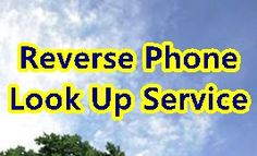 Uses of Reverse Phone Look up Service – Best Reverse Look Up Service