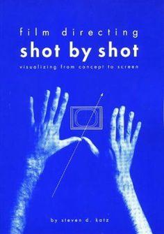 Film Directing Shot by Shot: Visualizing from Concept to Screen - Steven D. (Steven Douglas) Katz