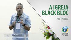 Neil Barreto - A Igreja Black Bloc