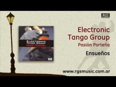 Electronic Tango Group 2 - Ensueños