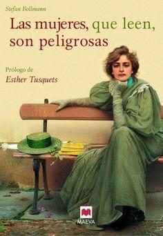 Las mujeres, que leen, son peligrosas (the women who read are dangerous)