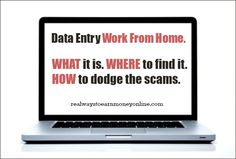 Data entry work from home - what it is, where to find it, how to dodge the scams.