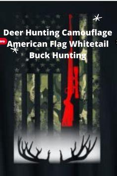 Whitetail Buck Deer Hunting American Camouflage USA Flag gift deer hunting dad Mom Grandpa Son Daughter #hunting #deerhunting #huntershirts #americanhuntingassociation #hunterlife #usaflag #huntingparents #huntinggrandpa #huntingson #huntermom #lovehunting #huntinglovers #camouflage #americanflag #4thofjuly #pride #huntingrifle