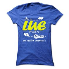 (Tshirt Fashion) its a LUE Thing You Wouldnt Understand T Shirt Hoodie Hoodies Year Name Birthday at Tshirt design Facebook Hoodies, Funny Tee Shirts