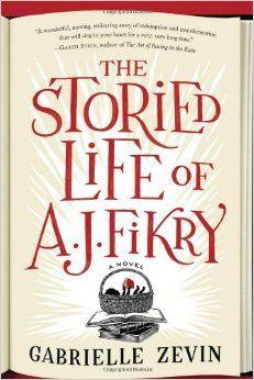 The Storied Life of A. J. Fikry: A Novel: Gabrielle Zevin: 9781616203214: Amazon.com: Books