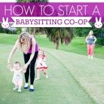 How to Start a Babysitting Co-Op ( and get free babysitting)