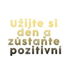 Dnešní mise je naprosto jednoduchá: Užijte si den a zůstaňte pozitivní. Bez…