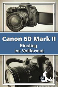 Testbericht Canon 6D Mark II - Einstieg ins Vollformat - Spezifikationen, Erfahrungen, Zubehör Empfehlungen