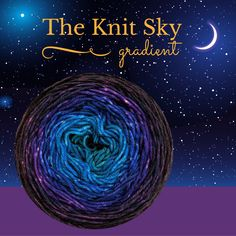 The Knit Sky is a gorgeous gradient yarn that was inspired by the beauty and expanse of the night sky. Pick your favorite base in our store or at our website: www.knitcircus.com. #knitcircus #knitcircusyarns #gradientyarn #lys #handdyedyarn