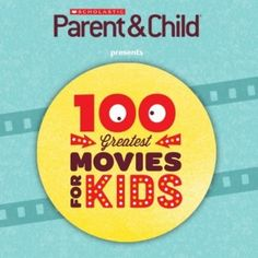 Scholastic Parent & Child 100 Greatest Movies for kids