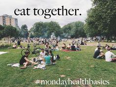 MONDAY BASICS: eat together. — good food + you
