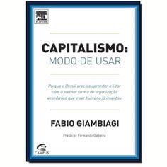 DONE - 2016 - Capitalismo Modo de Usar :Este não é um texto para economistas: é uma leitura que procura conquistar corações e mentes para os argumentos aqui defendidos, desenvolvido em uma linguagem leve e sem tecnicismos.
