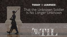 Today I Learned…that the Unknown Soldier Is No Longer Unknown