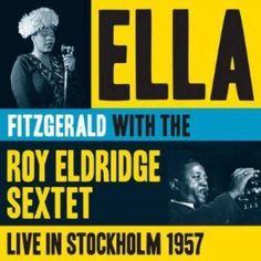 Ella & Roy Eldridge Fitzgerald - Live In Stockholm 1957 Ella Fitzgerald, Stockholm, Roy Eldridge, Vintage Concert Posters, Jazz Poster, Vintage Vinyl Records, Jazz Blues, Cd Album, Vintage Music