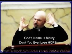REPENT AND BELIEVE IN THE GOSPEL! ~ Fr. John Corapi - YouTube