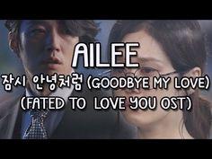 ▶ [Han.Rom.Eng] Ailee - 잠시 안녕처럼 (Goodbye My Love) Fated To Love You OST Lyrics - YouTube I LOOOOOOOOVE THIS SONG Daebak :)