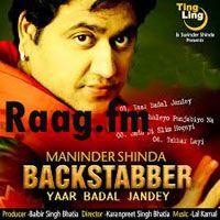 Artist : Maninder Shinda  Album : Backstabber Tracks : 8 Rating : 7.8202 Released : 2013 Tag's : Punjabi, Maninder Shinda - Backstabber, Play or Download Maninder Shinda Backstabber, Backstabber-Maninder Shinda Download Album For Free, Maninder Shinda – Backstabber, Maninder Shinda - Backstabber album download, Backstabber - Maninder Shinda Punjabi Songs, Backstabber - Yaar Badal Jandey,  http://music.raag.fm/Punjabi/songs-38245-Backstabber-Maninder_Shinda