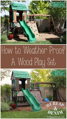 How to Winterize and Weather Proof a Wood Playset - the before and after on this one is incredible, it looks new -Skye
