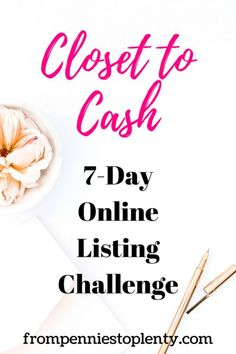 Closet to Cash Online Listing Challenge — From Pennies to Plenty Money Tips, Money Saving Tips, Managing Money, 7 Day Challenge, Ebay Selling, Selling Online, Budgeting Finances, Money Matters, Selling On Poshmark