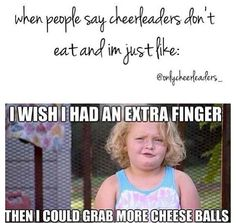 Cheer probs this is sooooo seriously true!!! Everyone's like I can't cheer I'm too fat and you can only be a cheerleader if you're skinny.... I'm like stop