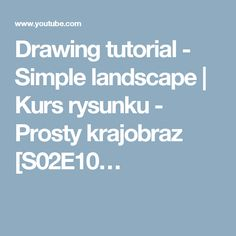 Drawing tutorial - Simple landscape | Kurs rysunku - Prosty krajobraz [S02E10…