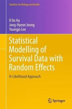 Statistical Modelling of Survival Data with Random Effects: H-Likelihood Approach (Statistics for Biology and Health) free ebook