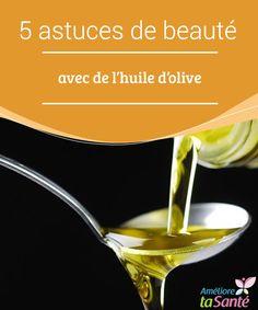 5 astuces de beauté avec de l'huile d'olive Connaissez-vous tous les bienfaits de l'huile d'olive ? Venez découvrir nos astuces de beauté et nos remèdes naturels !