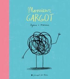 Monsieur Gargot / Lyona + Marcus